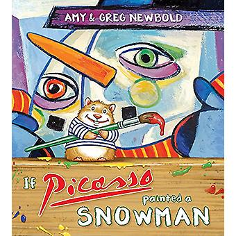 If Picasso Painted a Snowman by Amy Newbold - 9780884485933 Book