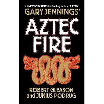 Aztec Fire by Gary Jennings - 9781250295040 Book