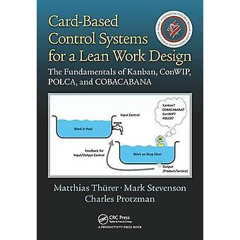 Card-Based Control Systems for a Lean Work Design - The Fundamentals o