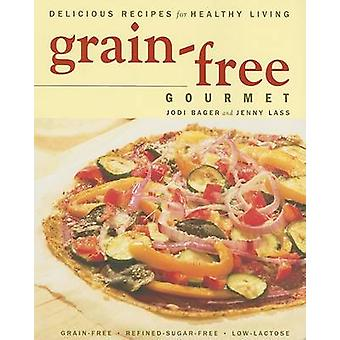 Grain-Free Gourmet by Jodi Bager - 9781552856680 Book
