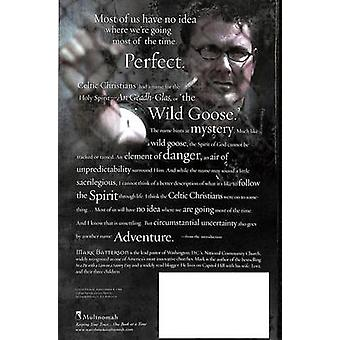Wild Goose Chase - Reclaiming the Adventure of Pursuing God by Mark Ba