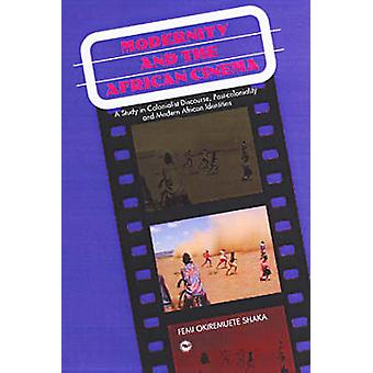 Modernity and the African Cinema - A Study in Colonialist Discourse -