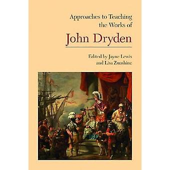 Approaches to Teaching the Works of John Dryden by Jayne Lewis - Lisa