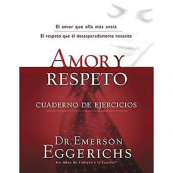 Amor y Respeto - Cuaderno de Ejercicios by Emerson Eggerichs - 9781602