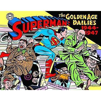 Superman The Golden Age Newspaper Dailies 1944-1947 by Alvin Schwartz
