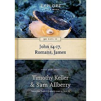 90 Days in John 14-17 - Romans and James - Explore by the Book (Vol 2)