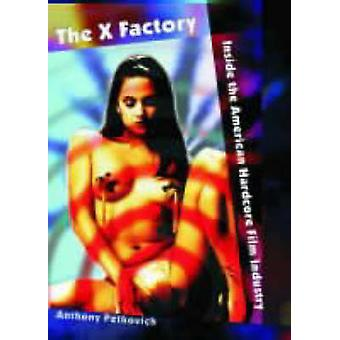 The X Factory - Inside the American Hardcore Film Industry (2nd Revise