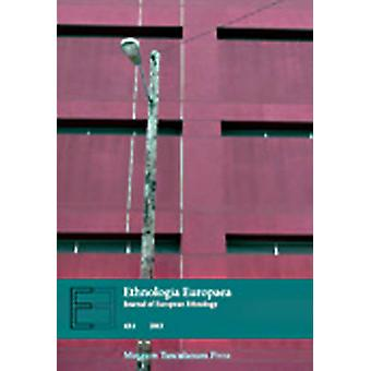 Ethnologia Europaea - Vol. 43 -1 by Marie Sandberg - Regina F. Bendix -