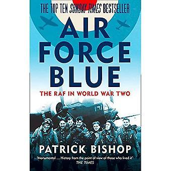 Air Force Blue: La RAF dans la Seconde Guerre mondiale - Spearhead de la victoire