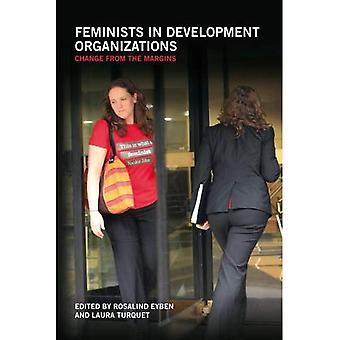 Feminists in Development Organizations: Change from the margins