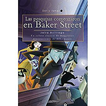 Las Pesquisas Comenzaron En� Baker Street / The Search� Began in Baker Street (Sol y Luna) Spanish Edition (Sol y Luna)