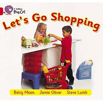 Lets Go Shopping by Betty Moon & Jamie Oliver & Steve Lumb & Cliff Moon