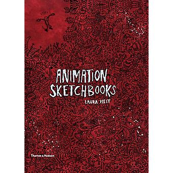 Animation Sketchbooks (Hardcover) by Heit Laura