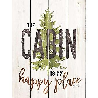 The Cabin is My Happy Place Poster Print by Marla Rae (12 x 16)