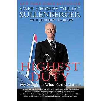 Highest Duty - My Search for What Really Matters by Chesley  -Sully - Su