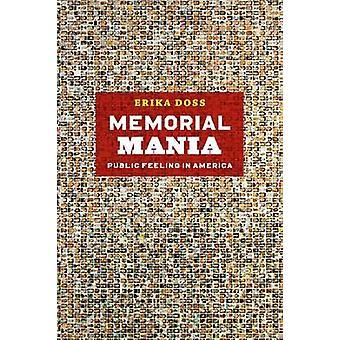 Memorial Mania - Public Feeling in America by Erika Doss - 97802261594