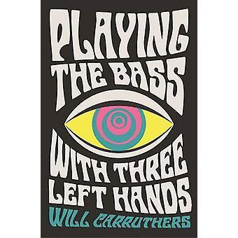 Spille bas med tre venstre hænder (Main) af vilje Carruthers - 97