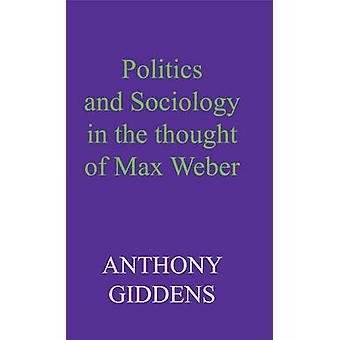 政治と社会アンソニー ・ ギデンズによってマックス ・ ウェーバーの思想における