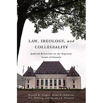 Law - Ideology - and Collegiality - Judicial Behaviour in the Supreme