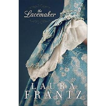 The Lacemaker by Laura Frantz - 9780800726638 Book