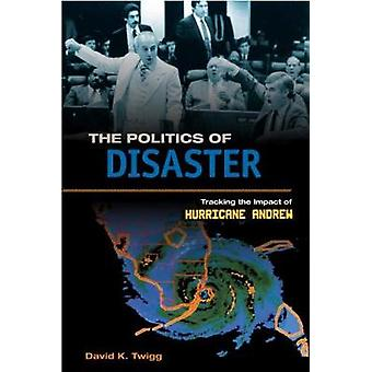 The Politics of Disaster - Tracking the Impact of Hurricane Andrew by