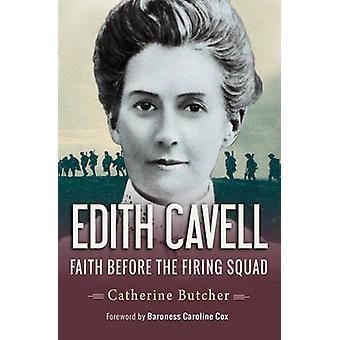 Edith Cavell - Faith Before the Firing Squad by Catherine Butcher - 97