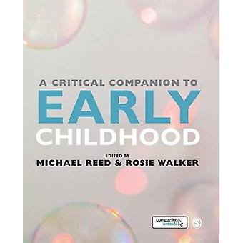 A Critical Companion to Early Childhood by Michael Reed - Rosie Walke