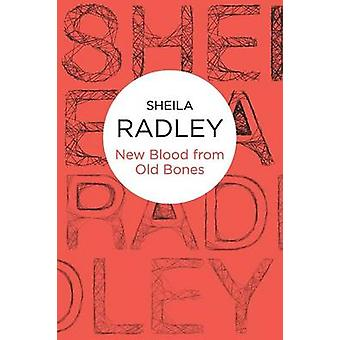 New Blood From Old Bones by Sheila Radley - 9781447226710 Book