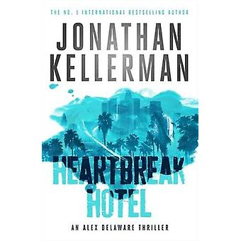 Heartbreak Hotel by Jonathan Kellerman - 9781472206497 Book