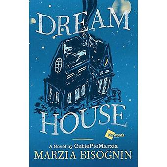 Dream House - A Novel by CutiePieMarzia by Marzia Bisognin - 978150113