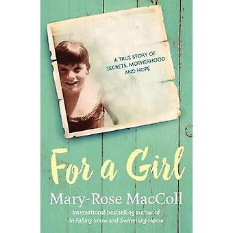 För en flicka - en sann historia om hemligheter - moderskap och hoppas genom för en Gi