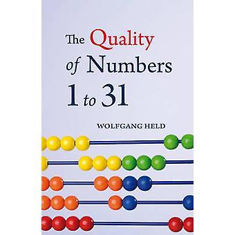 Die Qualität der Zahlen eins, einunddreißig von Wolfgang Held - Matthew B