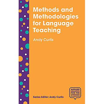 Methods and Methodologies for Language Teaching - The Centrality of Co