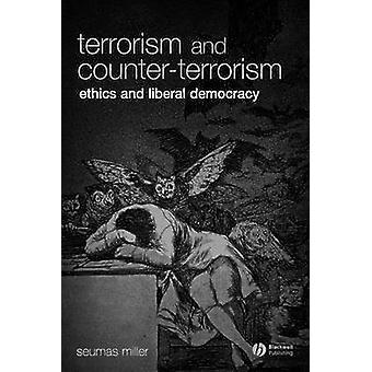 Terrorism and Counter-terrorism - Ethics and Liberal Democracy by Seum