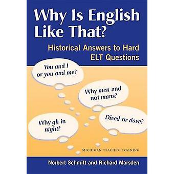Varför är engelska sånt? -Historiska svar på hårda ELT ifrågasätter b