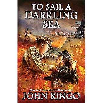 To Sail A Darkling Sea (Black Tide Rising)
