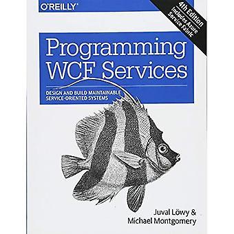 Programmierung-WCF-Dienste: Entwerfen Sie und bauen Sie wartbare dienstorientierter Systeme