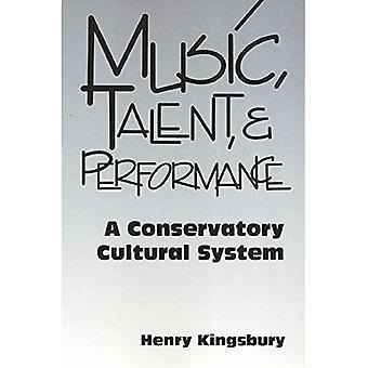 Musik, Talent und Performance: ein Conseratory Kultursystem