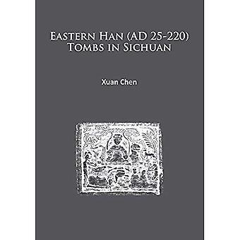 Eastern Han (AD 25-220) Tombs in Sichuan