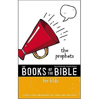 NIrV, les livres de la Bible pour les enfants: les prophètes, brochés: écouter les messagers de Dieu parler d'espoir et de la vérité (les livres de la Bible)