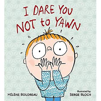 I Dare You Not to Yawn [Board book]