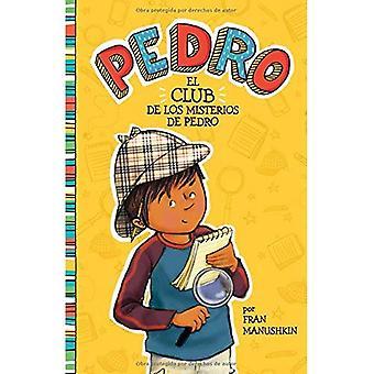 El Club de Los Misterios de Pedro = Pedro's Mystery� Club