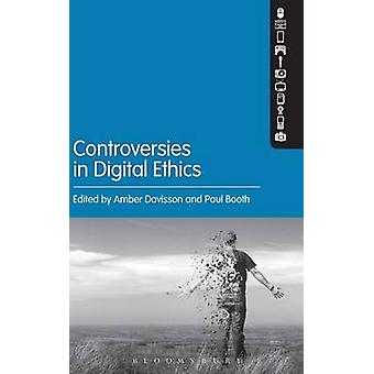 Controversies in Digital Ethics by Davisson & Amber