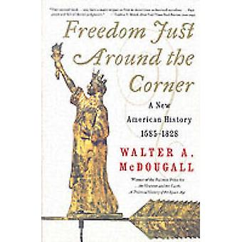 Freedom Just Around the Corner by McDougall & Walter A.