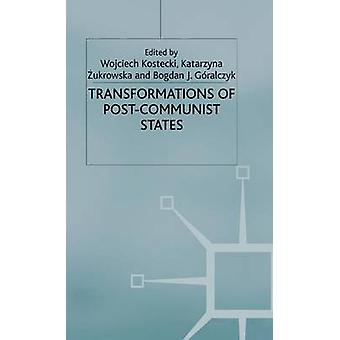 Transformations of PostCommunist States by Kostecki & W.