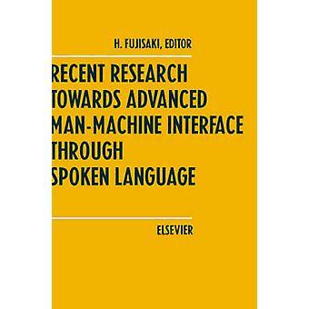 Recent Research Towards Advanced ManMachine Interface Through Spoken Language by Fujisaki & H.