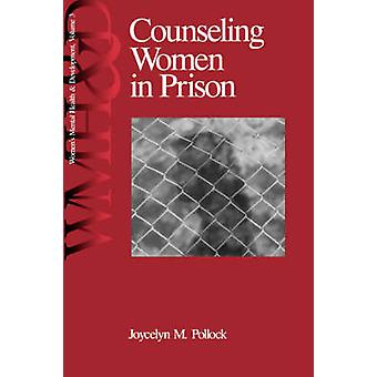 Counseling Women in Prison by Pollock & Joycelyn M.