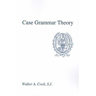 Case Grammar Theory by Cook & Walter Anthony