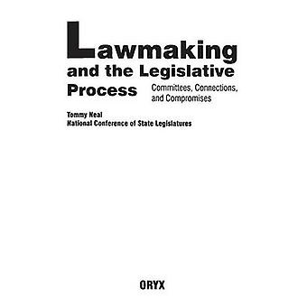 Lawmaking and the Legislative Process Committees Connections and Compromises by Neal & Tommy