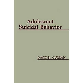 Unges suicidale oppførsel av Curran & David K.